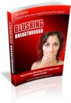 Blushing Breakthrough: Stop Blushing and Take Control of Your Life.